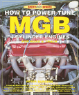 Cover image for Power Tune MGB (Out of Print Limited Supply)